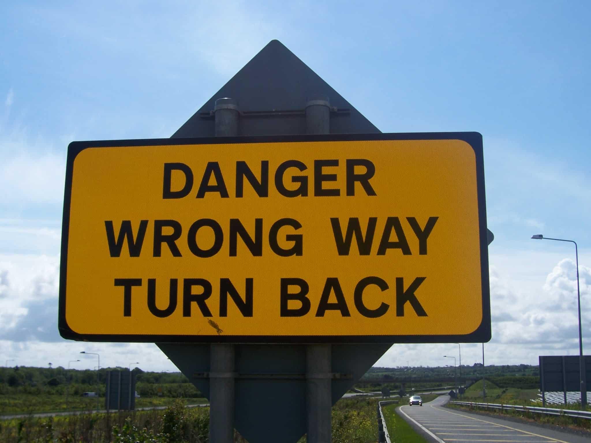 Danger Wrong Way Turn Back