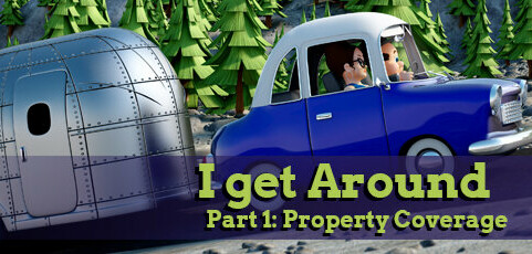 I Get Around Part 1 – Property Coverage