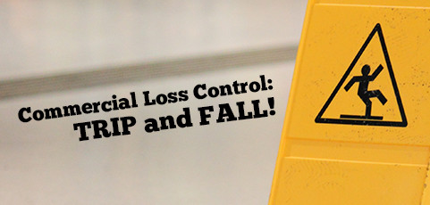 Commercial Loss Control: Trip and Fall!