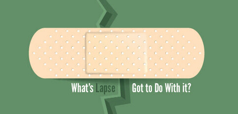 """What's """"Lapse"""" Got to Do With it?"""