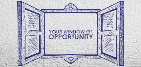 Your Window of Opportunity